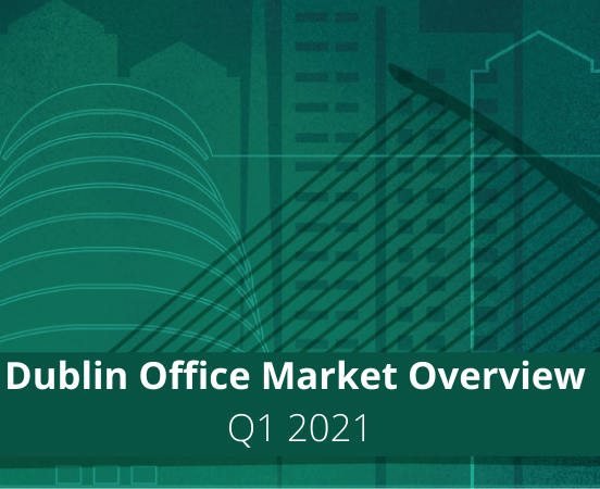Dublin Office Market Overview Q1 2021
